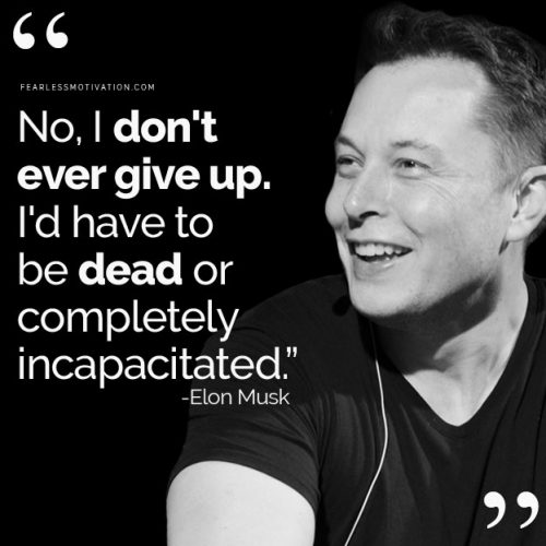 elon musk never give up