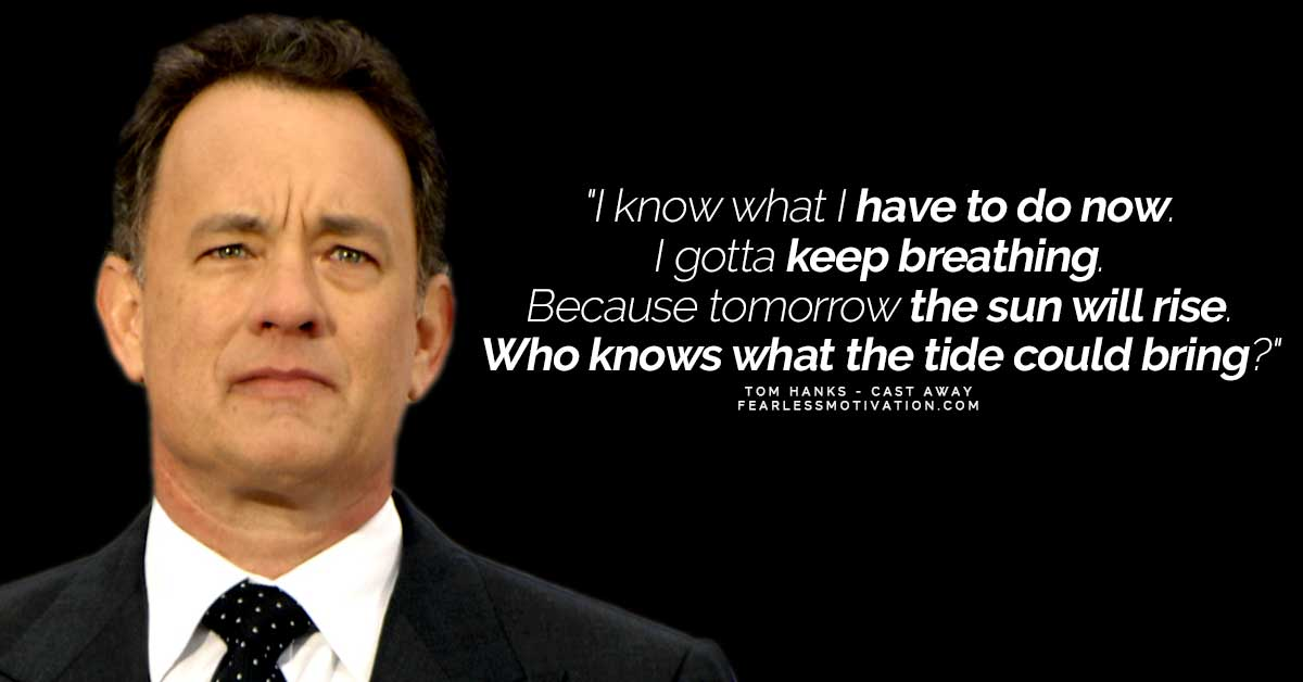 All Time Best Tom Hanks Quotes That'll Bring You To Life Cast Away