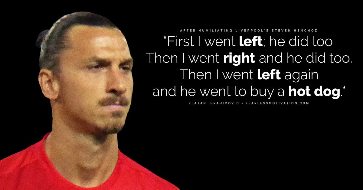 30 Confident Quotes From King Zlatan Ibrahimovic Fearless