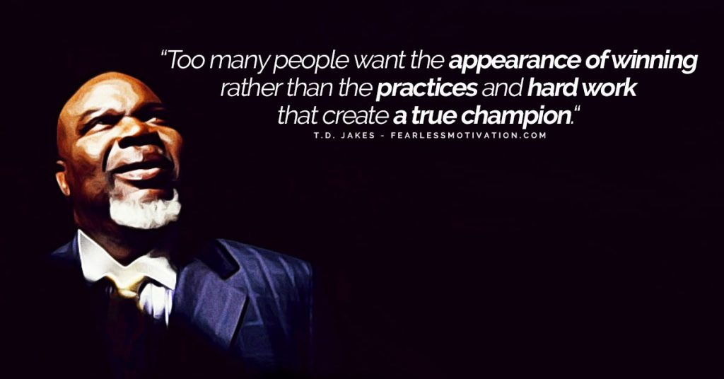 6 Amazing T.D. Jakes Quotes to Inspire Your Purpose & Success