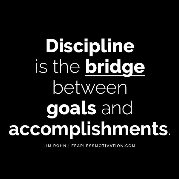 discipline quotes Jim Rohn Quote Quotes The Difference Between Mediocre & Mega Success.. Is Discipline Discipline is the bridge between goals and accomplishments.