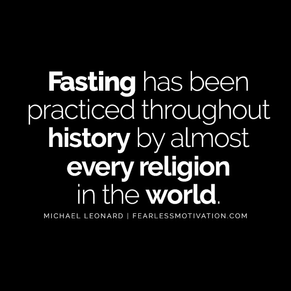 Intermittent Fasting Can Change Your Life - One of the 2 Best Life Hacks! Fasting has been practiced throughout history but almost every religion in the world Michael Leonard quote quotes