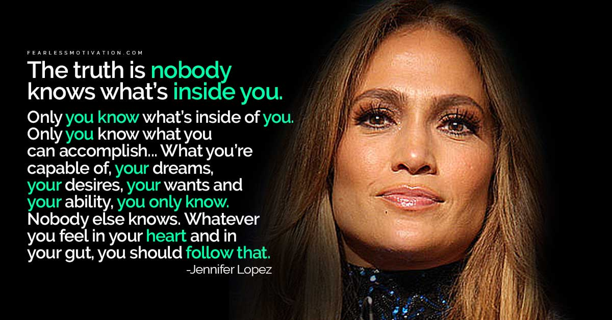 These Amazing Jennifer Lopez Quotes Will Inspire You To Follow Your