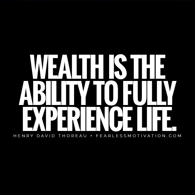 """Wealth Study"" Reveals The 7 Principles You Need To Know To Get Rich HENRY DAVID THOREAU QUOTE WEALTH IS THE ABILITY TO FULLY EXPERIENCE LIFE."