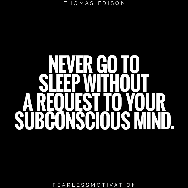 4 Guaranteed Ways to Answer Life's Toughest Questions Never go to sleep without a request to your subconscious mind. Edison Thomas quote inventor law of attraction hypnosis hypnotist