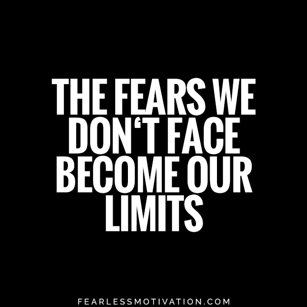 5 Biggest Fears in Life: How You Can Overcome Them the fears we don't face become our limits