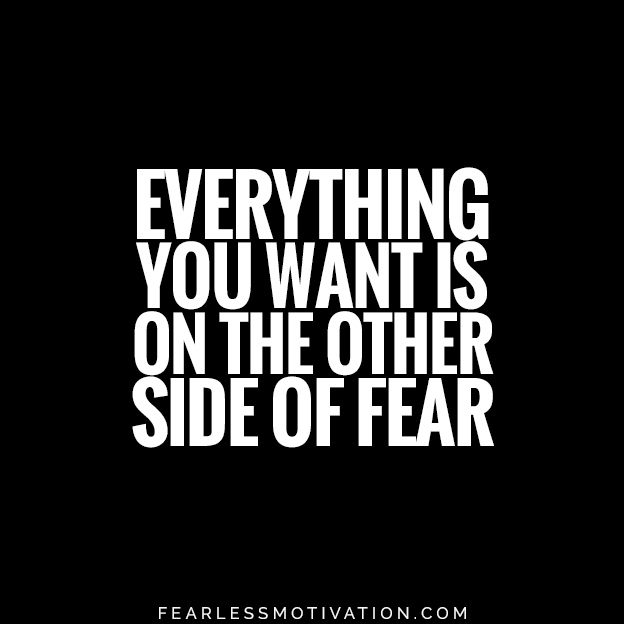 5 Biggest Fears in Life: How You Can Overcome Them Everything you want is on the other side of fear