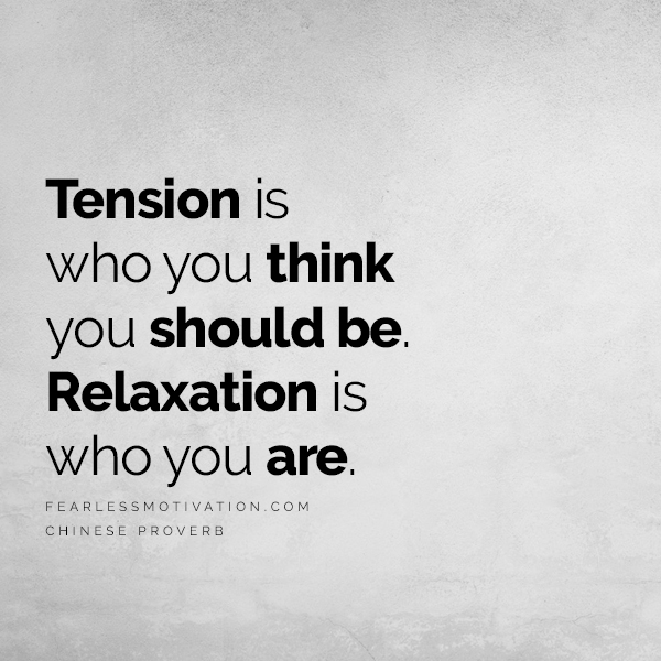 How to Reduce Stress Now - So You Never Get Old De Lorean Back to the future quote aging getting old wrinkles stress CHINESE PROVERB WISDOM GROWING OLD RETIREMENT quote quotes saying Tension is who you think you should be. Relaxation is who you are.