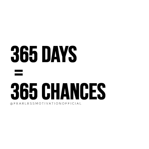 5 Life Changing Lessons From 2018 to Make 2019 Your Biggest Yet 365 days = 365 chances @FEARLESSMOTIVATIONOFFICIAL