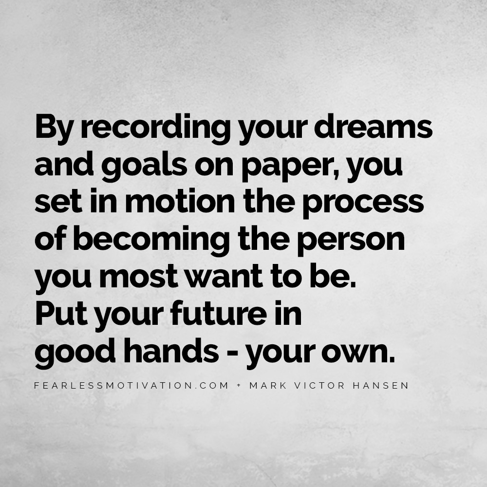 The Most Epic Quotes About Goals Dreams Will Change Your Life