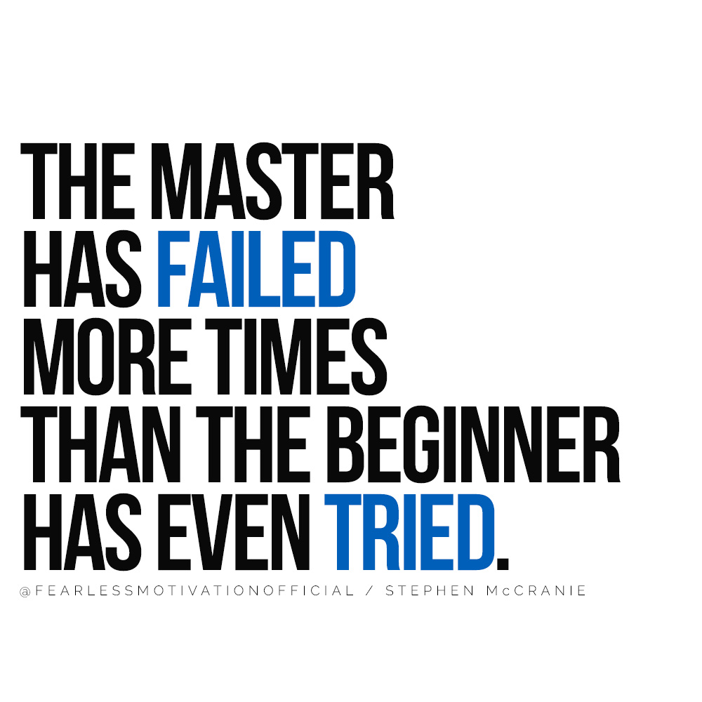 This Success Quote Will Change Your Life Forever Stephen mccranie quote success never give up hard times THE MASTER HAS FAILED MORE TIMES THAN THE BEGINNER HAS EVEN TRIED.