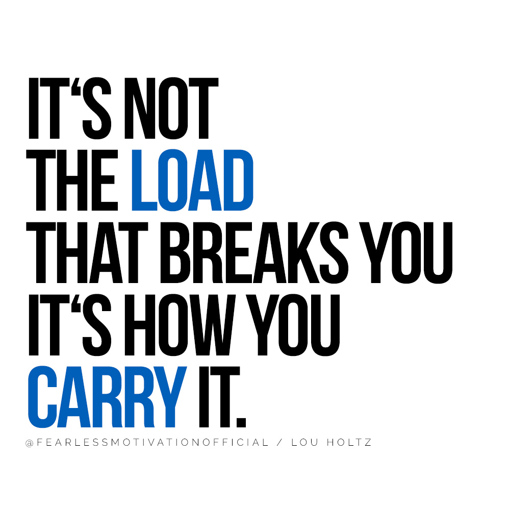 Strong Posture For A Strong Body: 9 Things You Should Know For The Best Posture It's not the load that breaks you it's how you carry it. @FEARLESSMOTIVATIONOFFICIAL / Lou HOLTZ quote Dr. Brent Wells