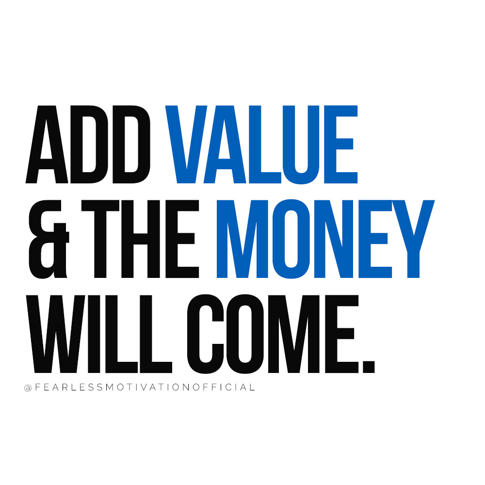 7 Important Lessons You Must Learn Before 30 Add Value & The Money Will Come.
