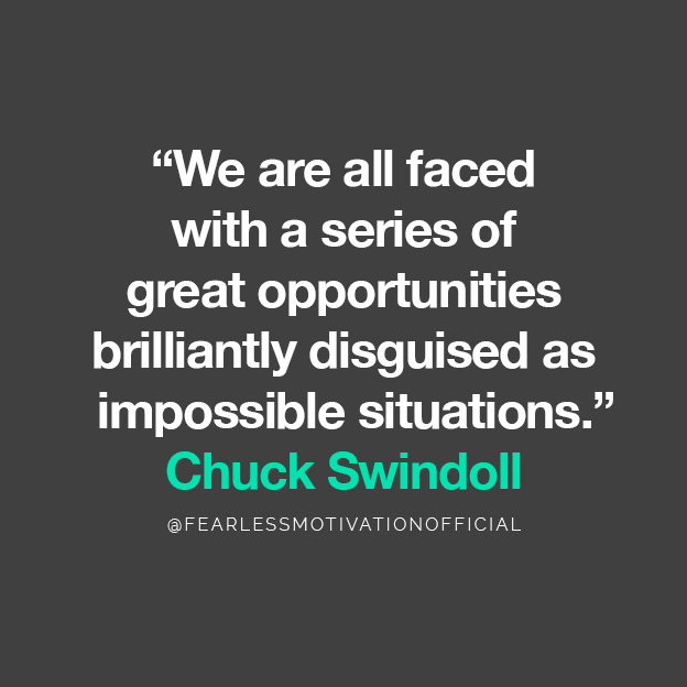 """We are all faced with a series of great opportunities brilliantly disguised as impossible situations."" Chuck Swindoll quote Psychology and Business: Why It's Good To Understand People"
