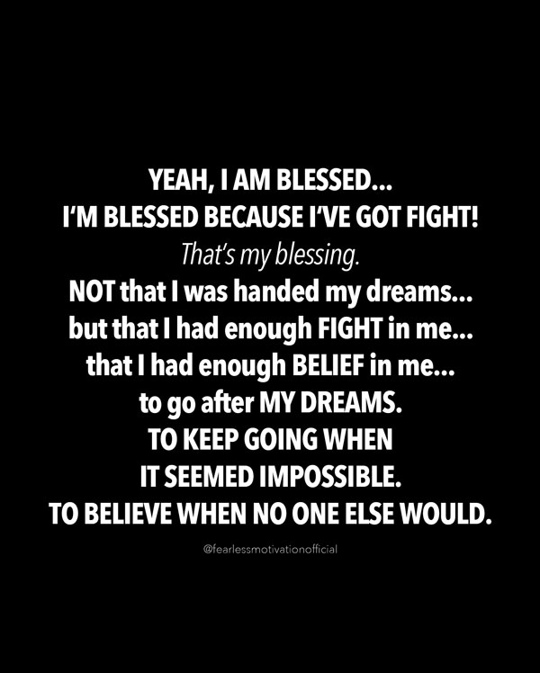 BLESSED BECAUSE I GOT FIGHT