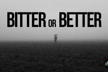 bitter or better song